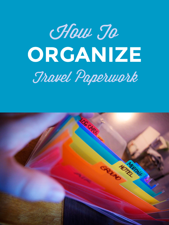 How To Organize Travel & Business Paperwork #travel #business #businesstravel