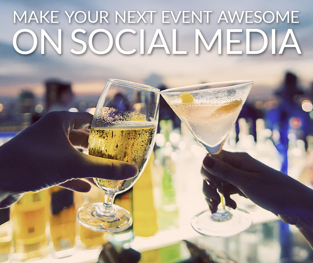 Make Your Next Event Awesome on Social Media