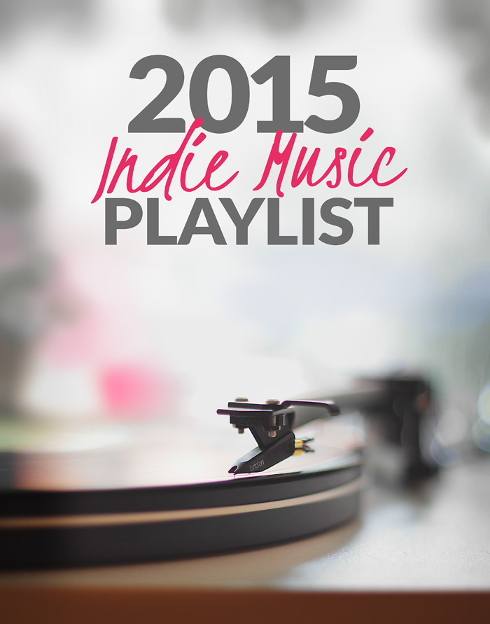 2015 Indie Music Playlist (over 200 songs!)