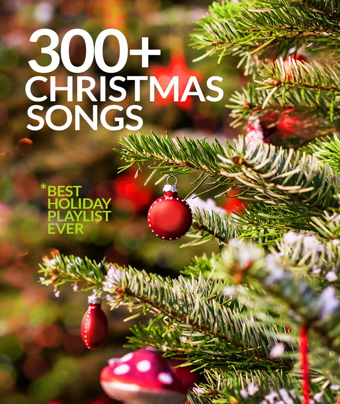 christmas music playlist with over 300 songs - Best Christmas Music