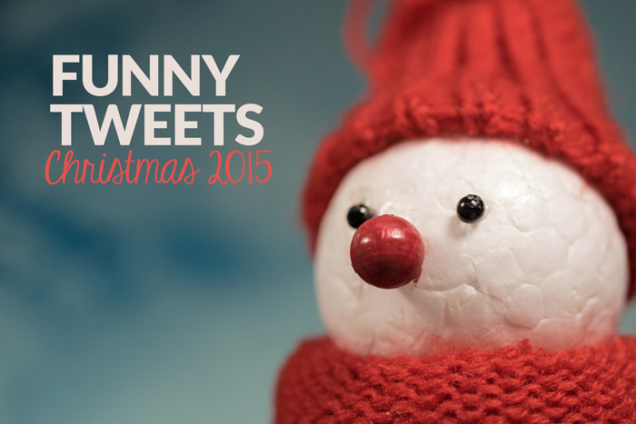Funny Tweets - Christmas 2015 Edition