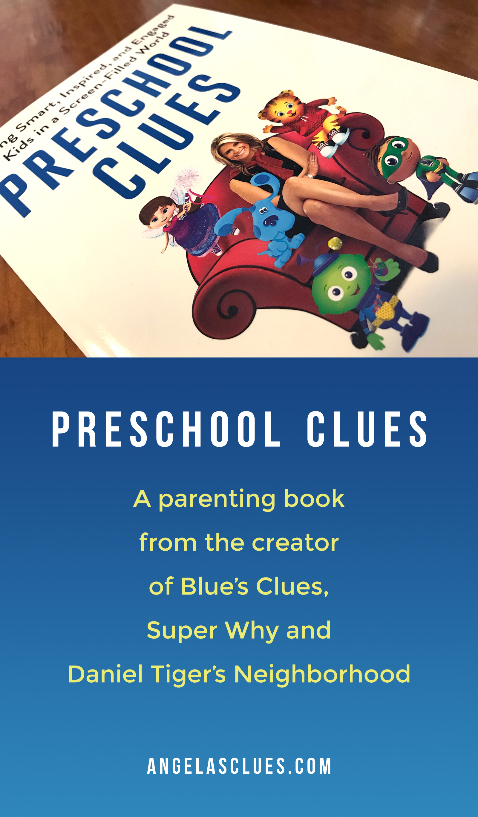 Preschool Clues - Parenting book by Angelea Santomero, creator of Blue's Clues, Super Why and Daniel Tiger's Neighborhood