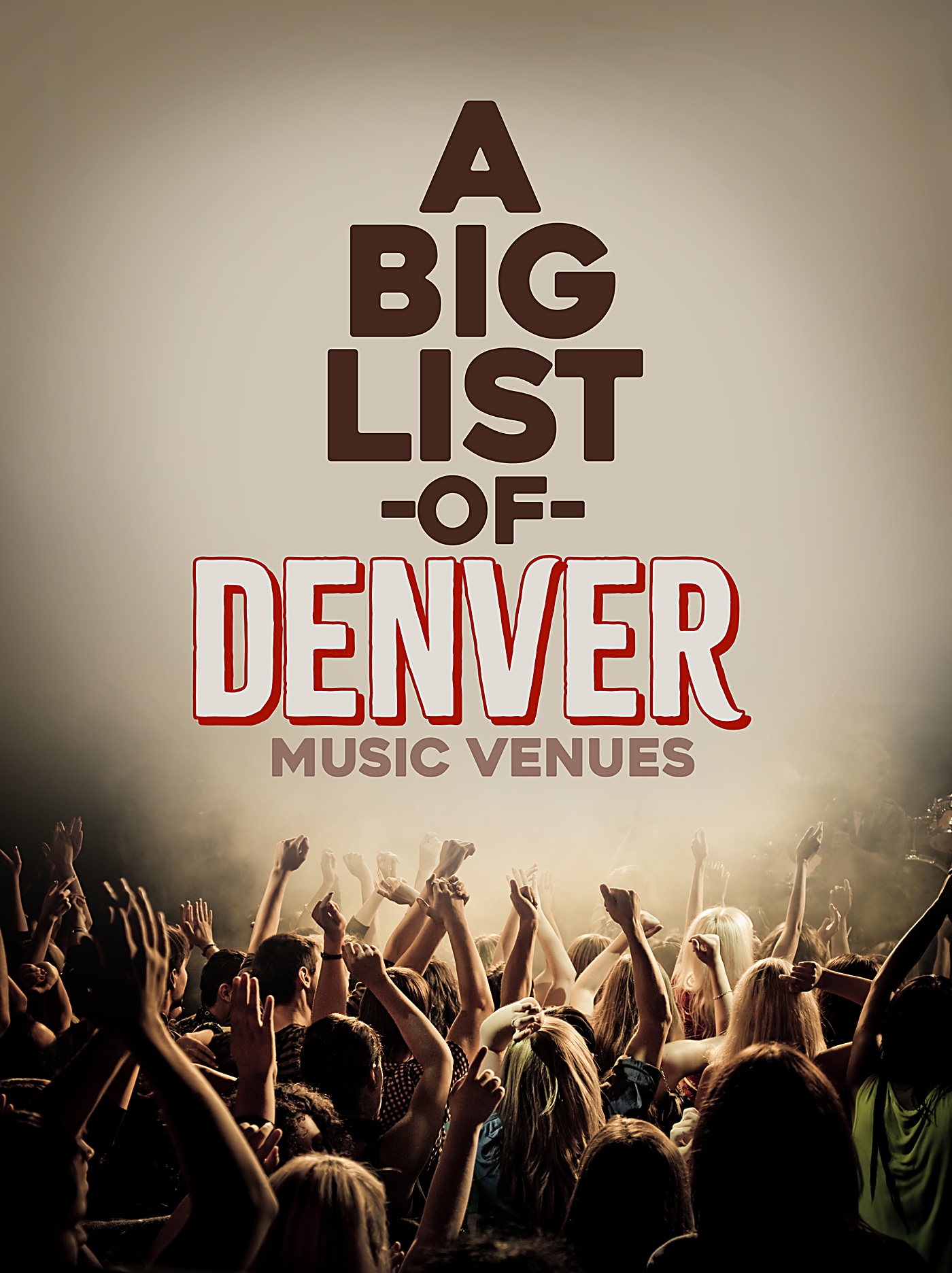 Denver Music & Concert Venue List - Including Red Rocks, Bluebird Theater, Larimer Lounge, Summit Music Hall and many others...