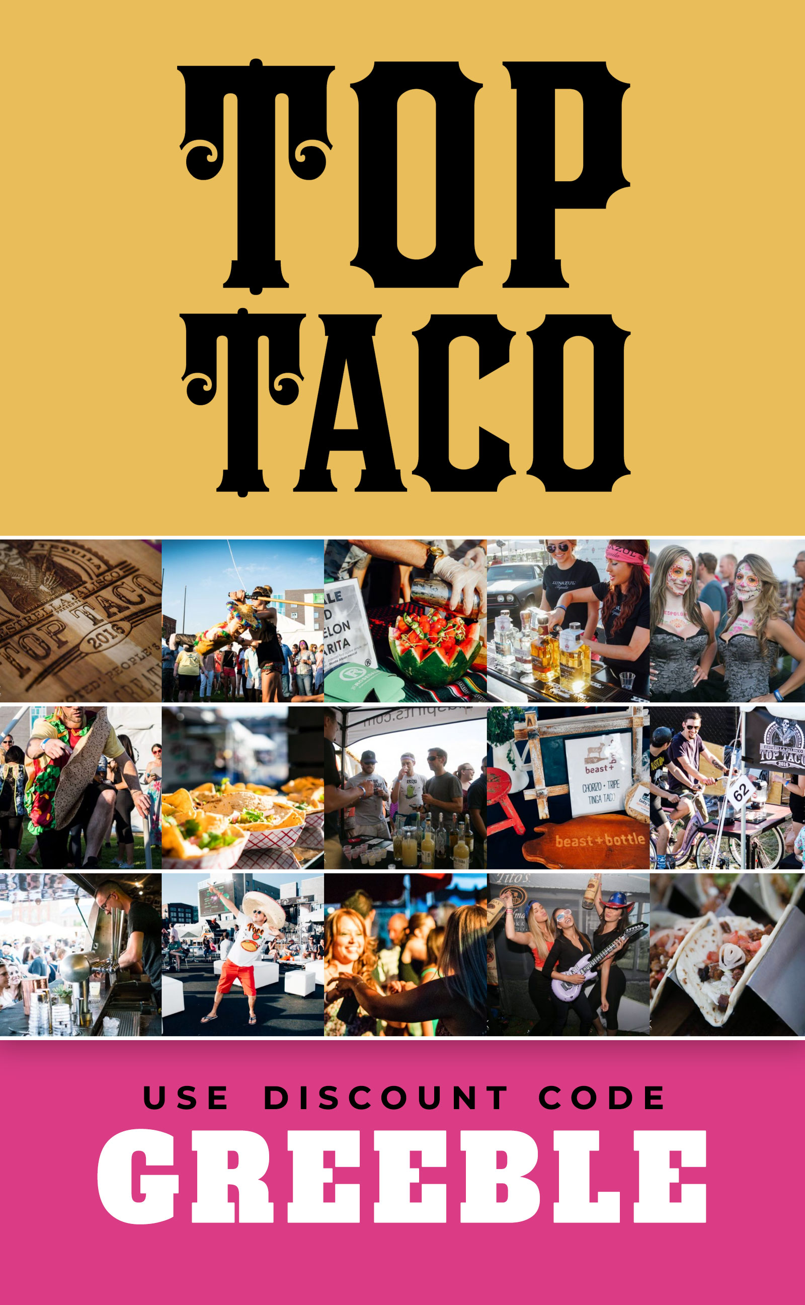 "Use ""GREEBLE"" for 10% off Top Taco Denver tickets! Top Taco is a premiere food and drink tasting event on June 27th at Stanley Marketplace in Denver."