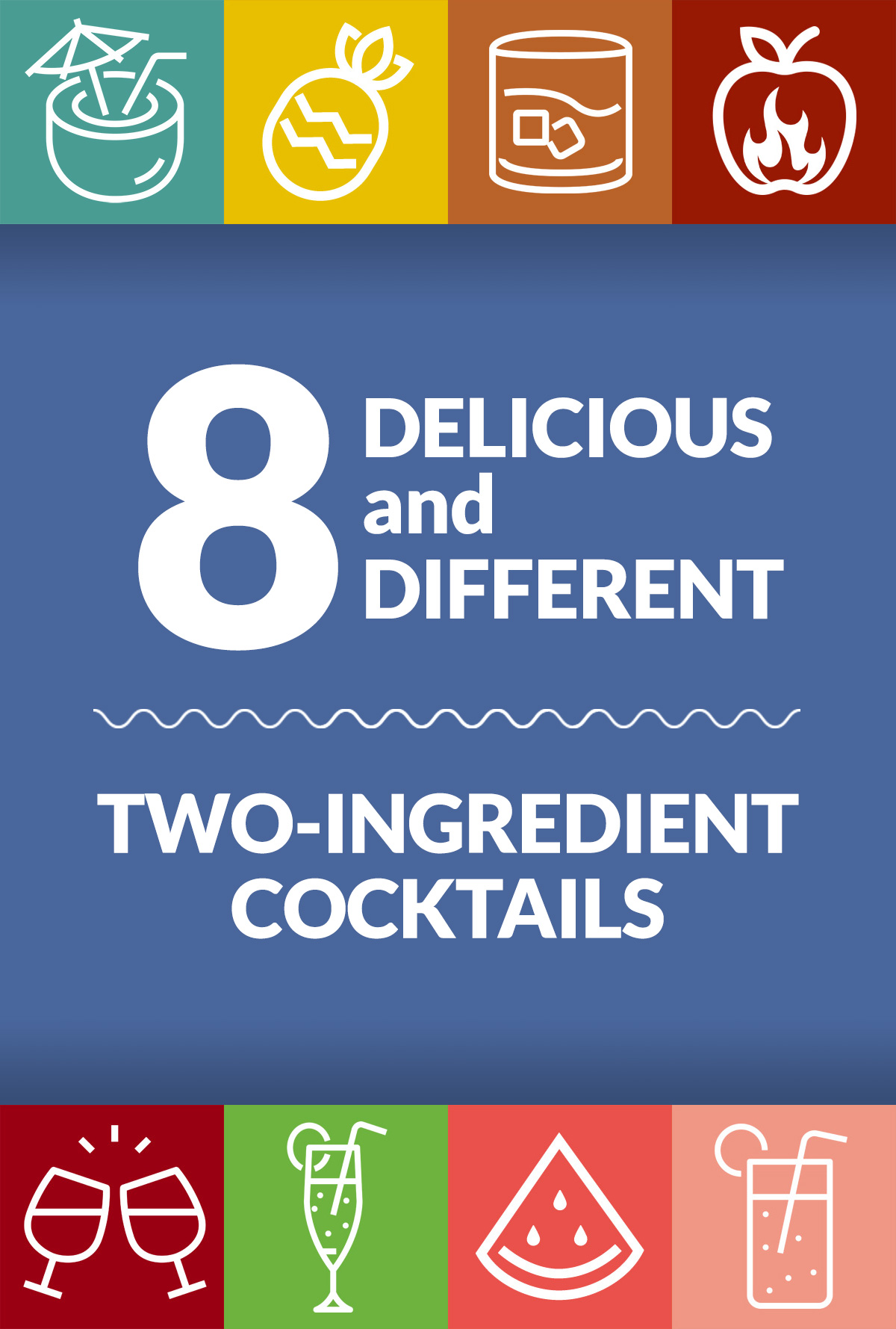 Delicious & Different Two-Ingredient Cocktails - 8 Simple Recipes - Fun Alcoholic Drinks