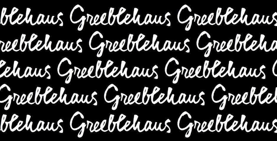 Greeblehaus - Aimee Giese