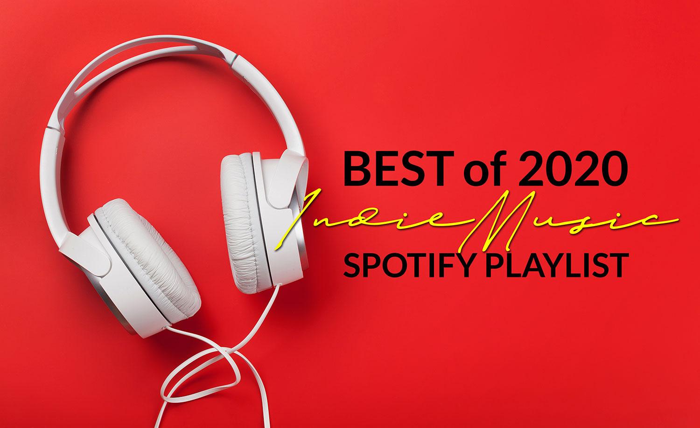 Best of 2020 - Indie Music - Spotify Playlist